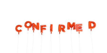 confirmed: CONFIRMED - word made from red foil balloons - 3D rendered.  Can be used for an online banner ad or a print postcard. Stock Photo