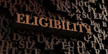 eligibility: Eligibility - Wooden 3D rendered lettersmessage.  Can be used for an online banner ad or a print postcard.