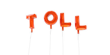 toll: TOLL - word made from red foil balloons - 3D rendered.  Can be used for an online banner ad or a print postcard.