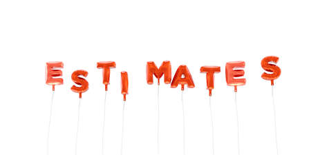 ESTIMATES - word made from red foil balloons - 3D rendered.  Can be used for an online banner ad or a print postcard.