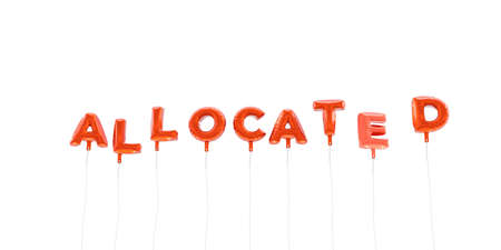 ALLOCATED - word made from red foil balloons - 3D rendered.  Can be used for an online banner ad or a print postcard.