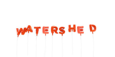 WATERSHED - word made from red foil balloons - 3D rendered.  Can be used for an online banner ad or a print postcard.