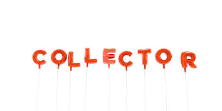 COLLECTOR - word made from red foil balloons - 3D rendered.  Can be used for an online banner ad or a print postcard.