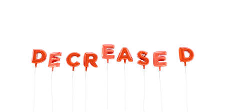 decreased: DECREASED - word made from red foil balloons - 3D rendered.  Can be used for an online banner ad or a print postcard. Stock Photo
