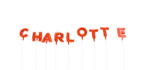 charlotte: CHARLOTTE - word made from red foil balloons - 3D rendered.  Can be used for an online banner ad or a print postcard.