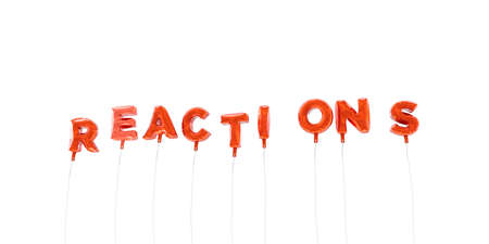 REACTIONS - word made from red foil balloons - 3D rendered.  Can be used for an online banner ad or a print postcard.