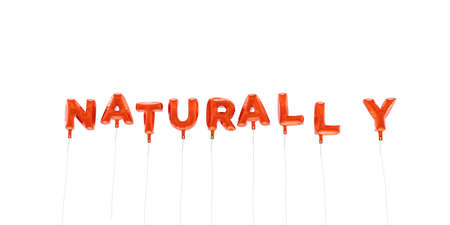 NATURALLY - word made from red foil balloons - 3D rendered.  Can be used for an online banner ad or a print postcard. Reklamní fotografie