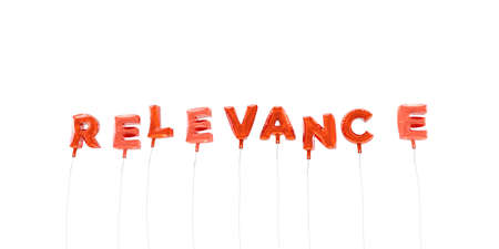RELEVANCE - word made from red foil balloons - 3D rendered.  Can be used for an online banner ad or a print postcard.