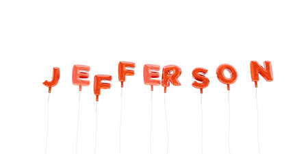 jefferson: JEFFERSON - word made from red foil balloons - 3D rendered.  Can be used for an online banner ad or a print postcard. Stock Photo