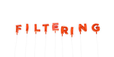 filtering: FILTERING - word made from red foil balloons - 3D rendered.  Can be used for an online banner ad or a print postcard.