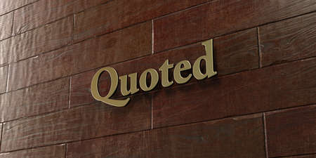 quoted: Quoted - Bronze plaque mounted on maple wood wall  - 3D rendered royalty free stock picture. This image can be used for an online website banner ad or a print postcard.
