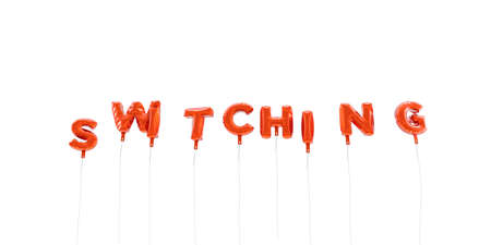 switching: SWITCHING - word made from red foil balloons - 3D rendered.  Can be used for an online banner ad or a print postcard.