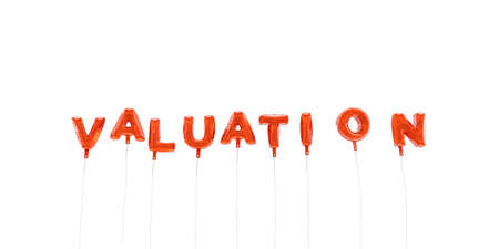 VALUATION - word made from red foil balloons - 3D rendered.  Can be used for an online banner ad or a print postcard. Stock Photo