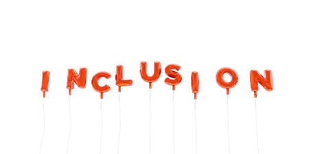 INCLUSION - word made from red foil balloons - 3D rendered.  Can be used for an online banner ad or a print postcard.