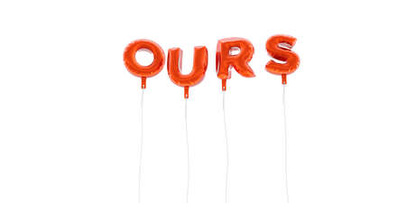 OURS - word made from red foil balloons - 3D rendered.  Can be used for an online banner ad or a print postcard. Stock Photo