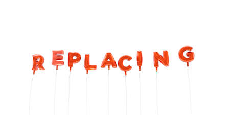 replacing: REPLACING - word made from red foil balloons - 3D rendered.  Can be used for an online banner ad or a print postcard.