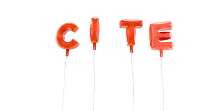 CITE - word made from red foil balloons - 3D rendered.  Can be used for an online banner ad or a print postcard. Stock Photo