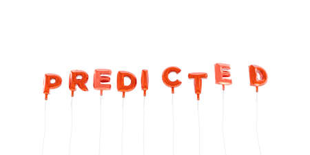 predicted: PREDICTED - word made from red foil balloons - 3D rendered.  Can be used for an online banner ad or a print postcard.