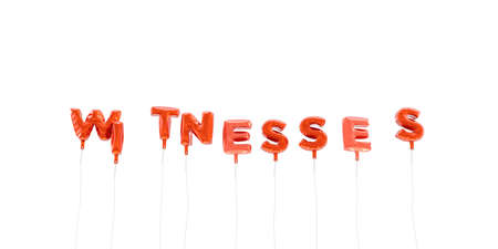WITNESSES - word made from red foil balloons - 3D rendered.  Can be used for an online banner ad or a print postcard.
