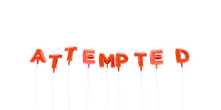 attempted: ATTEMPTED - word made from red foil balloons - 3D rendered.  Can be used for an online banner ad or a print postcard.