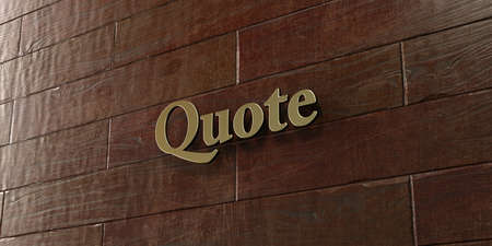 stock quote: Quote - Bronze plaque mounted on maple wood wall  - 3D rendered royalty free stock picture. This image can be used for an online website banner ad or a print postcard.