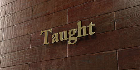 Taught - Bronze plaque mounted on maple wood wall  - 3D rendered royalty free stock picture. This image can be used for an online website banner ad or a print postcard.