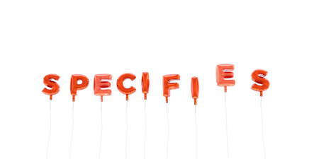 specifies: SPECIFIES - word made from red foil balloons - 3D rendered.  Can be used for an online banner ad or a print postcard.