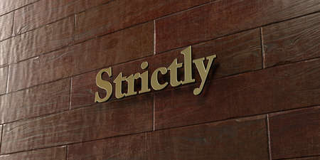 strictly: Strictly - Bronze plaque mounted on maple wood wall  - 3D rendered royalty free stock picture. This image can be used for an online website banner ad or a print postcard. Stock Photo