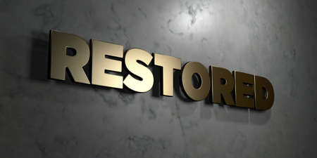 restored: Restored - Gold sign mounted on glossy marble wall  - 3D rendered royalty free stock illustration. This image can be used for an online website banner ad or a print postcard. Stock Photo
