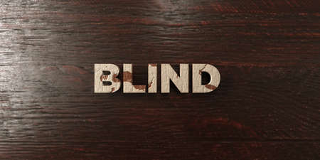 Blind - grungy wooden headline on Maple  - 3D rendered royalty free stock image. This image can be used for an online website banner ad or a print postcard.