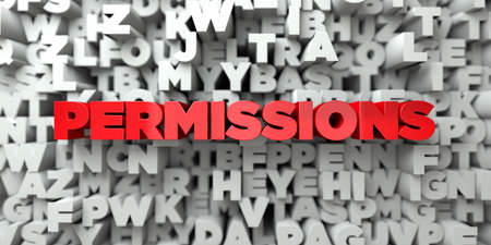 permissions: PERMISSIONS -  Red text on typography background - 3D rendered royalty free stock image. This image can be used for an online website banner ad or a print postcard. Stock Photo