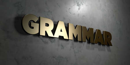Grammar - Gold sign mounted on glossy marble wall  - 3D rendered royalty free stock illustration. This image can be used for an online website banner ad or a print postcard.