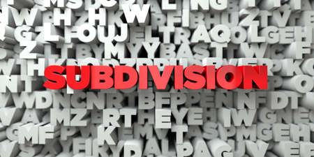 subdivisions: SUBDIVISION -  Red text on typography background - 3D rendered royalty free stock image. This image can be used for an online website banner ad or a print postcard.