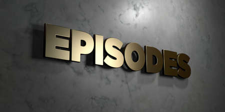 episodes: Episodes - Gold sign mounted on glossy marble wall  - 3D rendered royalty free stock illustration. This image can be used for an online website banner ad or a print postcard. Stock Photo