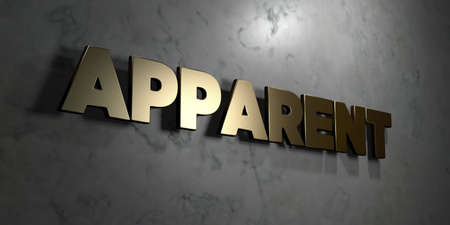 apparent: Apparent - Gold sign mounted on glossy marble wall  - 3D rendered royalty free stock illustration. This image can be used for an online website banner ad or a print postcard.