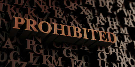 prohibido: Prohibited - Wooden 3D rendered lettersmessage.