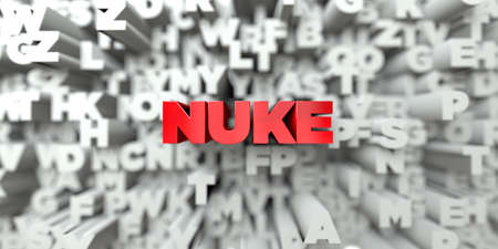 NUKE -  Red text on typography background - 3D rendered royalty free stock image. This image can be used for an online website banner ad or a print postcard.