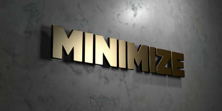 minimize: Minimize - Gold sign mounted on glossy marble wall  - 3D rendered royalty free stock illustration. This image can be used for an online website banner ad or a print postcard. Stock Photo