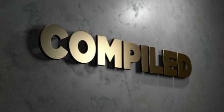 compiled: Compiled - Gold sign mounted on glossy marble wall  - 3D rendered royalty free stock illustration. This image can be used for an online website banner ad or a print postcard.