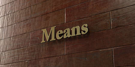 means: Means - Bronze plaque mounted on maple wood wall  - 3D rendered royalty free stock picture. This image can be used for an online website banner ad or a print postcard. Stock Photo