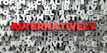 alternatively: ALTERNATIVELY -  Red text on typography background - 3D rendered royalty free stock image. This image can be used for an online website banner ad or a print postcard. Stock Photo