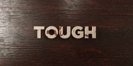tough: Tough - grungy wooden headline on Maple  - 3D rendered royalty free stock image. This image can be used for an online website banner ad or a print postcard. Stock Photo