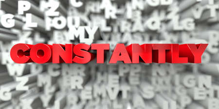 CONSTANTLY -  Red text on typography background - 3D rendered royalty free stock image. This image can be used for an online website banner ad or a print postcard. Stock Photo