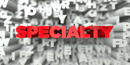 specialty: SPECIALTY -  Red text on typography background - 3D rendered royalty free stock image. This image can be used for an online website banner ad or a print postcard.