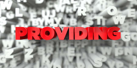 providing: PROVIDING -  Red text on typography background - 3D rendered royalty free stock image. This image can be used for an online website banner ad or a print postcard.