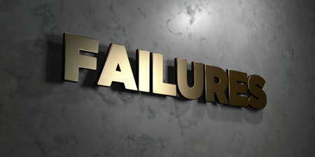 failures: Failures - Gold sign mounted on glossy marble wall  - 3D rendered royalty free stock illustration. This image can be used for an online website banner ad or a print postcard. Stock Photo