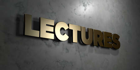 Lectures - Gold sign mounted on glossy marble wall  - 3D rendered royalty free stock illustration. This image can be used for an online website banner ad or a print postcard.