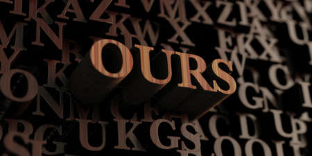 ours: Ours - Wooden 3D rendered lettersmessage.  Can be used for an online banner ad or a print postcard.
