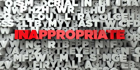inappropriate: INAPPROPRIATE -  Red text on typography background - 3D rendered royalty free stock image. This image can be used for an online website banner ad or a print postcard. Stock Photo