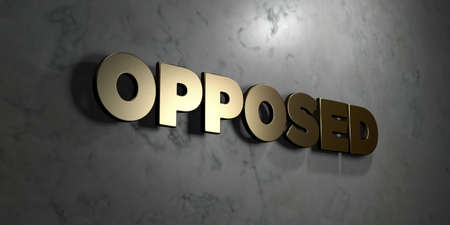 opposed: Opposed - Gold sign mounted on glossy marble wall  - 3D rendered